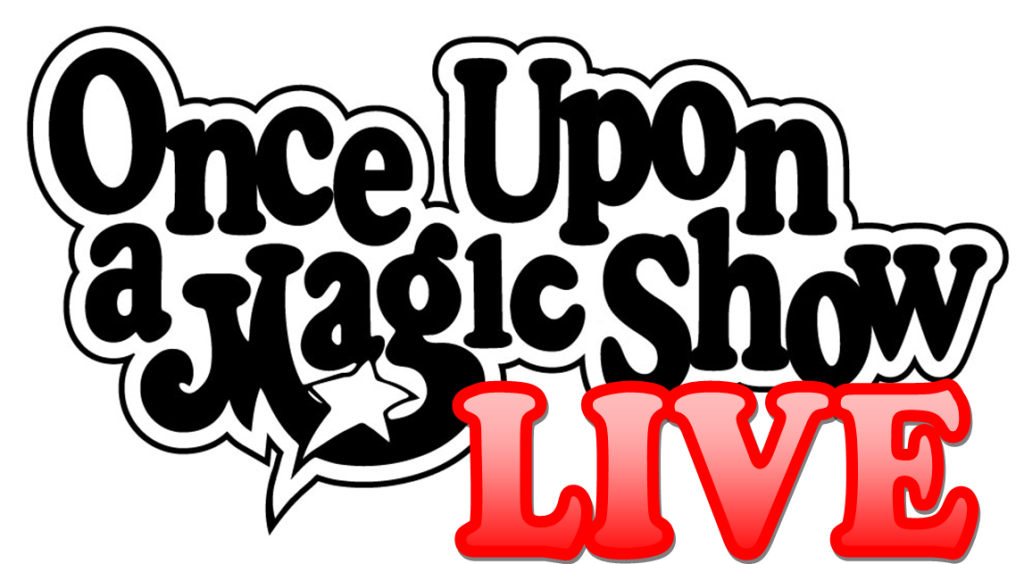 Once Upon a Magic Show Live