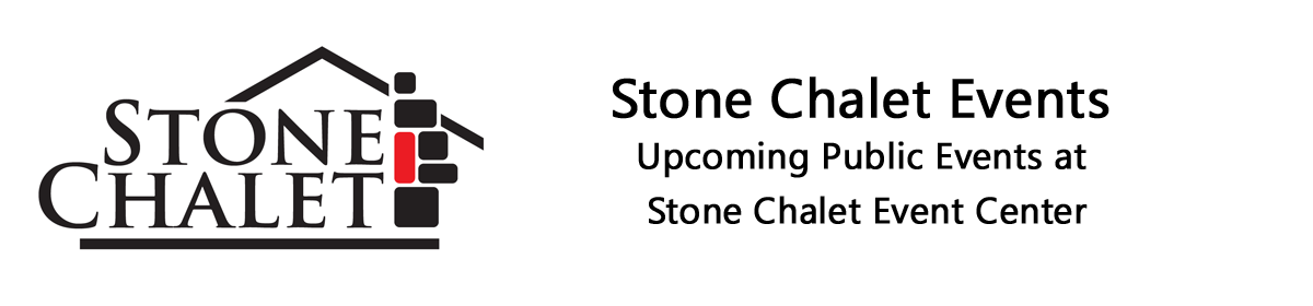 Stone Chalet Events